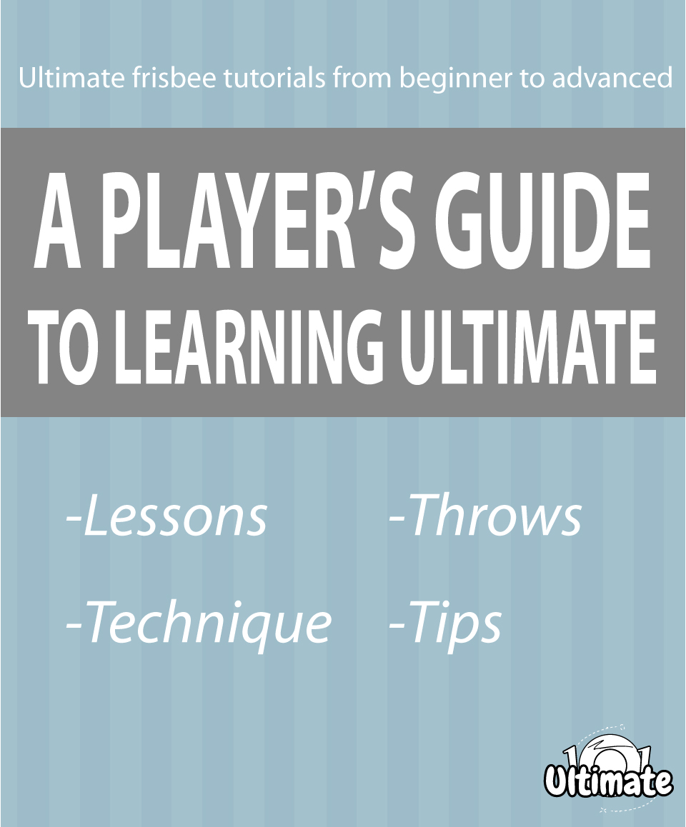 A Player's Guide to Learning Ultimate